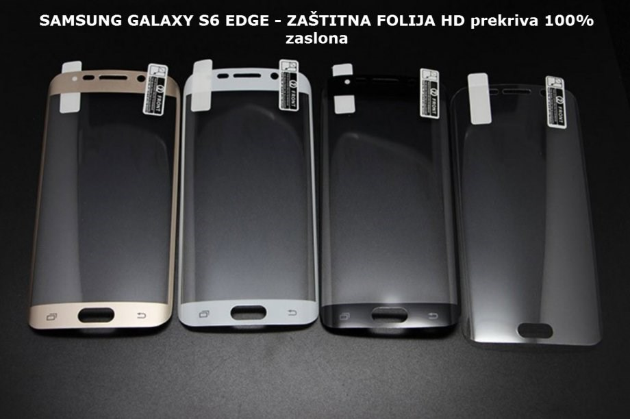 SAMSUNG GALAXY S6 EDGE - ZAŠTITNA FOLIJA HD prekriva 100