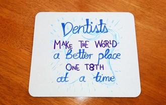 Dentists Make The World A Better Place Poklon Za Zubare podloga za miš, print na podloge za miš, personalizirani poklon