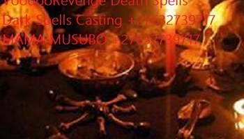 Voodoo Death Spells +27632739717 Black Magic Revenge Spells Death sleep spells to revenge wicked enemies In New York Finland Brooklyn Manhattan