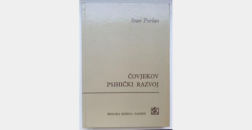 Ivan Furlan: Čovjekov psihički razvoj (Uvod u razvojnu psihologiju)